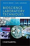 Basic Bioscience Laboratory Techniques: A Pocket Guide