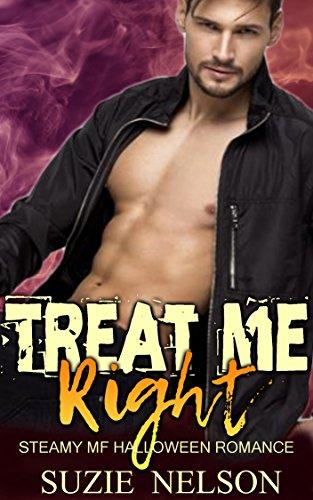Treat Me Right: Steamy MF Halloween Romance