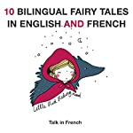 10 Bilingual Fairy Tales in French and English: Improve Your French or English Reading and Listening Comprehension Skills | Charles Perrault