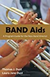 img - for Band AIDS: A Program Guide for the New Band Director book / textbook / text book