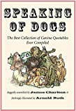 img - for Speaking of Dogs: The Best Collection of Canine Quotables Ever Compiled book / textbook / text book