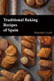 Traditional Baking Recipes of Spain (Volume 4)