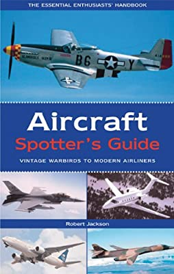 Aircraft Spotter's Guide: Vintage Warbirds to Modern Airliners