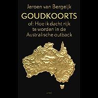 Goudkoorts: of: hoe ik dacht rijk te worden in de Australische outback
