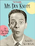 The Incredible Mr. Don Knotts, Stephen Cox and Kevin Marhanka, 1581826583