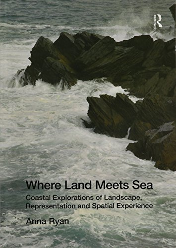 Where Land Meets Sea: Coastal Explorations of Landscape, Representation and Spatial Experience by Routledge