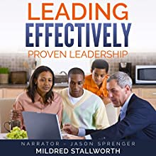 Leading Effectively: Proven Leadership Audiobook by Mildred Stallworth Narrated by Jason Sprenger