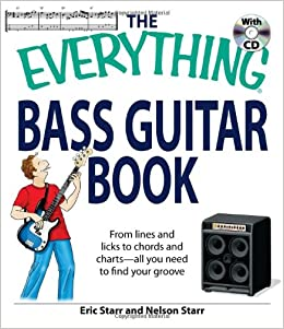 The Everything Bass Guitar Book: From lines and licks to