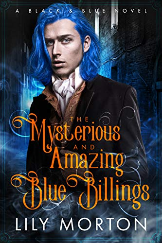 The Mysterious and Amazing Blue Billings (A Black and Blue Novel Book 1)