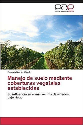 Book Manejo de suelo mediante coberturas vegetales establecidas: Su influencia en el microclima de viñedos bajo riego