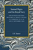 Samuel Pepys and the Royal Navy, Tanner, J. R., 1107626439