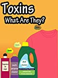 Toxins, What Are They?