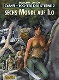 Cyann, Tochter der Sterne, Bd.2, Sechs Monde auf Ilo