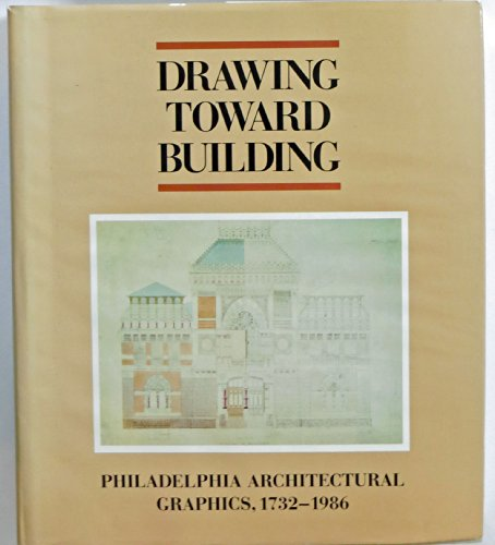Drawing Toward Building: Philadelphia Architectural Graphics, - Package Ab Premium