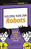robots building - Building Your Own Robots: Design and Build Your First Robot! (Dummies Junior)