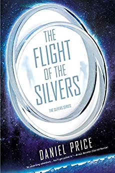 The Flight of the Silvers: The Silvers Series by [Price, Daniel]