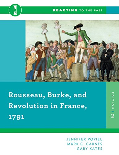 Rousseau, Burke, and Revolution in France, 1791 (Second Edition)  (Reacting to the Past)
