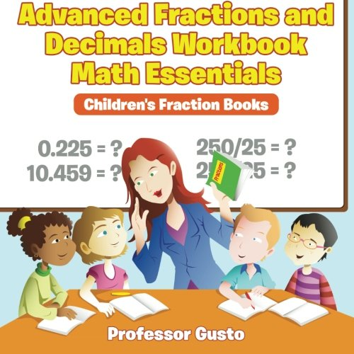 advanced-fractions-and-decimals-workbook-math-essentials-children-s-fraction-books