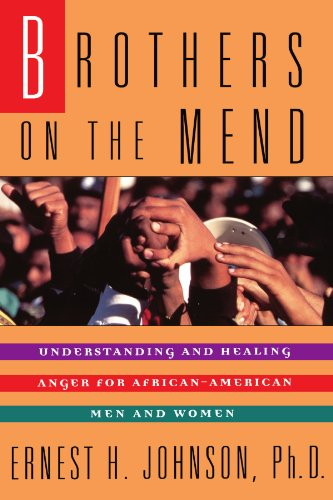 Search : Brothers on the Mend : Understanding and Healing Anger for African-American Men and Women
