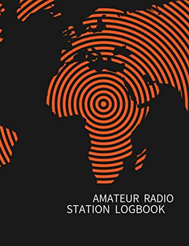 AMATEUR RADIO  STATION LOGBOOK: Ham Radio Operator Station Log Book