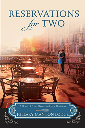 Reservations for Two: A Novel of Fresh Flavors and New Horizons (Two Blue - Lodge Hillary Manton