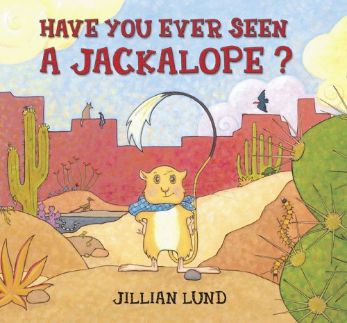 Read Online Have You Ever Seen a Jackalope? ebook