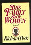 This Family of Women, Richard Peck, 0385292198