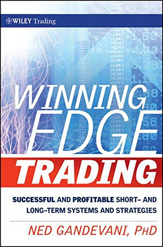 Winning Edge Trading: Successful and Profitable Short and Long-Term Systems and Strategies (Wiley Trading)