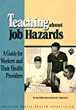 img - for Teaching About Job Hazards: A Guide for Workers and Their Health Providers book / textbook / text book