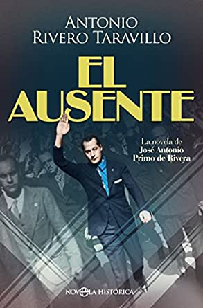 El ausente (Novela histórica) eBook: Rivero Taravillo, Antonio ...