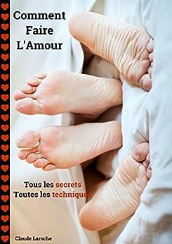 Comment faire l 39 amour tous les secrets toutes les techniques french edition kindle - Comment fair l amour au lit ...