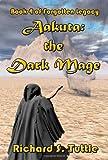 Aakuta: the Dark Mage, Richard S. Tuttle, 1438211090