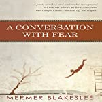 A Conversation with Fear | Mermer Blakeslee