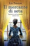 Il mercante di seta (Italian Edition)