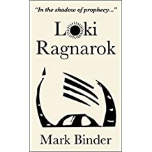 Loki Ragnarok: The Viking Armageddon retold by the trickster