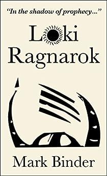 Loki Ragnarok: The Viking Armageddon retold by the trickster by [Binder, Mark]