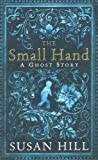 The Small Hand, Susan Hill, 1846682363