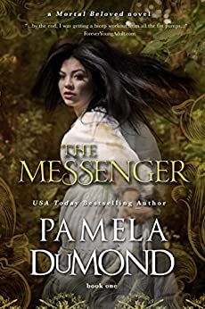 The Messenger: (Mortal Beloved Time Travel Romance, #1) by [DuMond, Pamela]