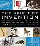 The Spirit of Invention, Lemelson Center for the Study of Invention Staff and Julie M. Fenster, 0061231894