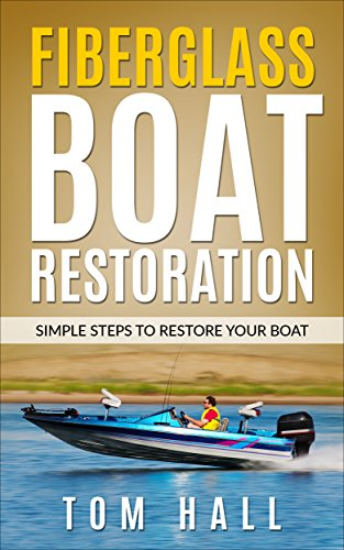 Fiberglass Boat Restoration: Simple Steps to Restore Your - To Glasses Your How Fix