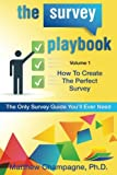 The Survey Playbook: Volume 1: How to create the perfect survey