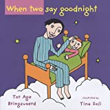 When Two Say Goodnight, Tor Age Bringsvaerd, 0981576133