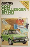 Chilton's Repair and Tune Up Guide Colt Challenger 1971-83: All Colt and Challenger Models (Chilton's Repair Manual)