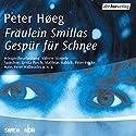 Fräulein Smillas Gespür für Schnee Hörspiel von Peter Høeg Gesprochen von: Krista Posch, Matthias Habich, Rosemarie Fendel