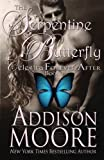 The Serpentine Butterfly (Celestra Forever After) (Volume 3)