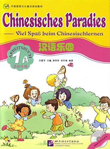 chinesisches-paradies-viel-spass-beim-chinesischlernen-chinesisches-paradies-bd-1a-arbeitsbuch-mit-audio-cd-fr-arbeitsbuch-1a-u-1b