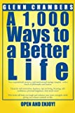 A 1,000 Ways to a Better Life, Glenn Chambers, 1469149036