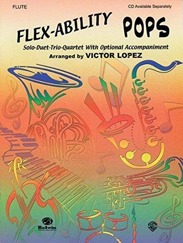 Flex-Ability Pops -- Solo-Duet-Trio-Quartet with Optional Accompaniment: Flute (Flex-Ability ()