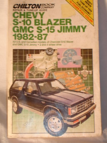 - Chilton's Repair and Tune-Up Guide Chevy, S-10 Blazer, GMC S-15, Jimmy 1982-1987: All U.S. and Canadian Models of Chevrolet S-10 Blazer and GMC S-15 ... (Chilton's Repair Manual, Model Specific)