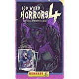 100 Word Horrors: Book 4: An Anthology of Horror Drabbles